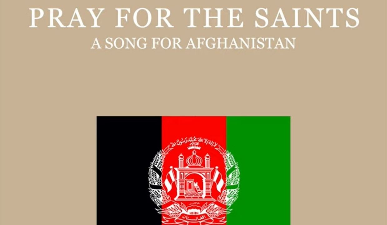 'Pray for the Saints': A Song for Afghanistan